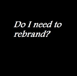 Do I need to rebrand