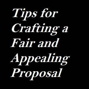 Tips for Crafting a Fair and Appealing Proposal