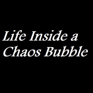 Life Inside a Chaos Bubble