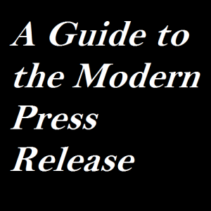 A Guide to the Modern Press Release