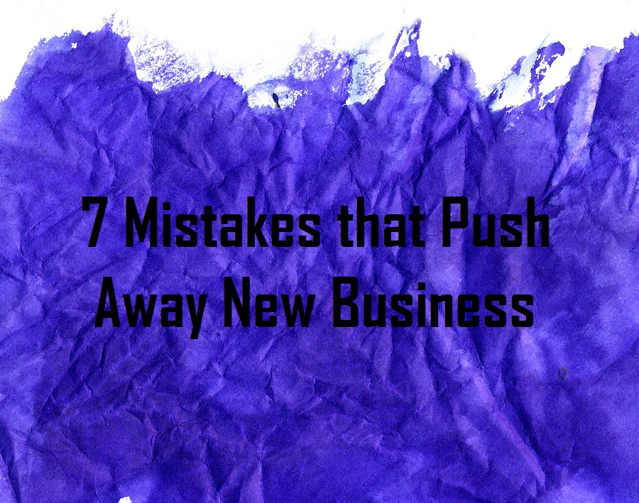 7 Mistakes that Push Away New Business
