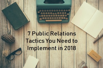 7 Public Relations Tactics You Need to Implement in 2018