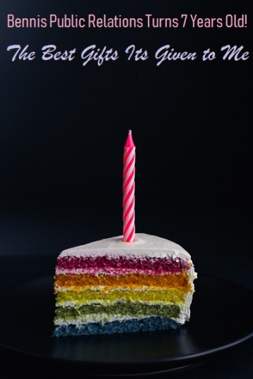 Bennis Public Relations Turns 7 Years Old – The Best Gifts Its Given to Me